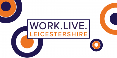 "the image reads ""Work. Live. Leicestershire"""